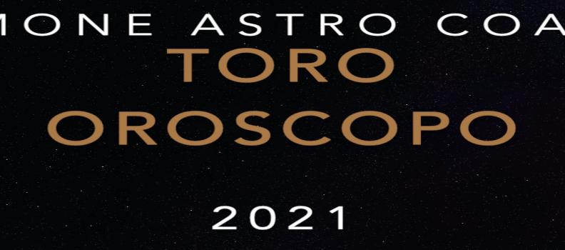 Oroscopo 2021 – Toro