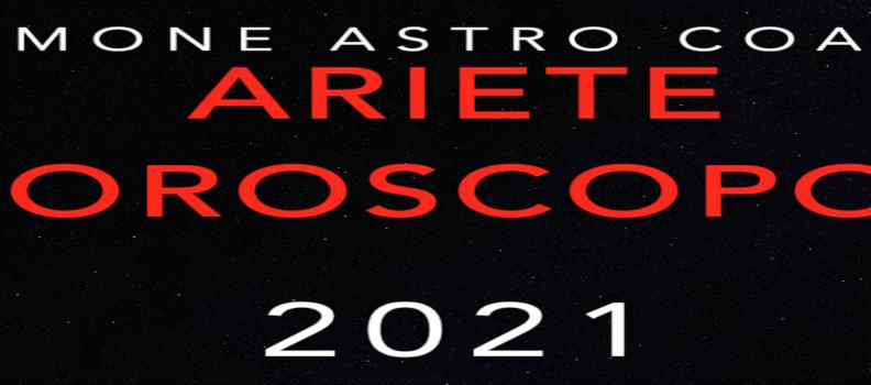 Oroscopo 2021 – Ariete