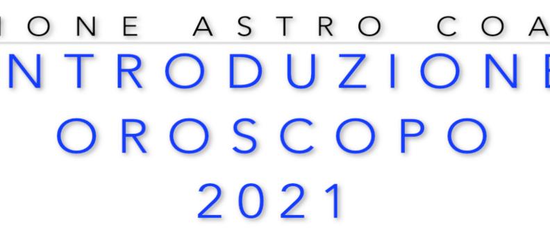 Oroscopo 2021 – Introduzione